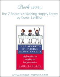 Book review - The 7 secrets of raising happy eaters - Croque-Maman