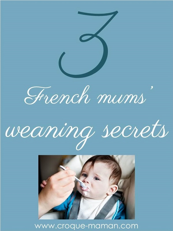 3 French mums weaning secrets - Croque-Maman