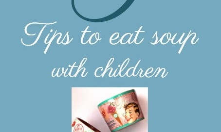 Tips to eat soup with children - Croque-Maman
