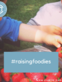 Introducing #raisingfoodies