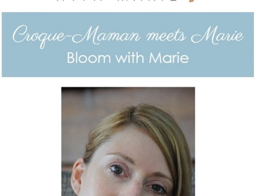 Croque-Maman meets Marie, from Bloom with Marie
